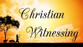 Christian Witnessing Part - II